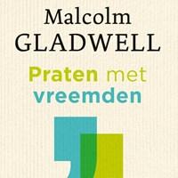 Praten met vreemden   Malcolm Gladwell  