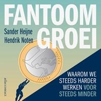 Fantoomgroei | Sander Heijne ; Hendrik Noten |