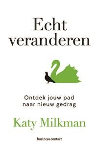 Echt veranderen | Katy Milkman |