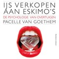 IJs verkopen aan eskimo's | Pacelle van Goethem |
