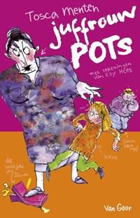 Juffrouw Pots | Tosca Menten |