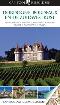 Capitool reisgidsen : Dordogne, Bordeaux en de zuidwestkust   Suzanne Boireau-Tartarat  