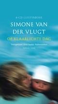 Op klaarlichte dag, Luisterboek, verkorte versie 6 CD's | Simone van der Vlugt |