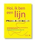 Hoi, ik ben een lijn | Jan Paul Schutten ; Behrang Mousavi |