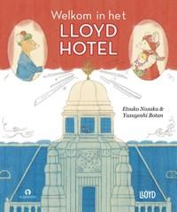 Welkom in het Lloyd Hotel | Etsuko Nozaka |