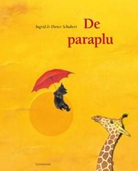 De paraplu | Ingrid Schubert ; Dieter & Ingrid Schubert |