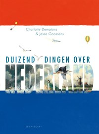 Duizend dingen over Nederland | Charlotte Dematons; Jesse Goossens |