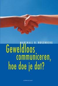 Geweldloos communiceren, hoe doe je dat? | Marshall Rosenberg |