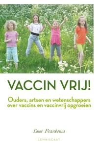 Vaccin vrij! | Door Frankema |
