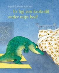 Er ligt een krokodil onder mijn bed!   Dieter & Ingrid Schubert ; Ingrid Schubert  