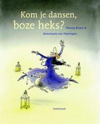 Kom je dansen, boze heks? | Hanna Kraan |
