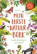 Mijn eerste natuurboek   Camilla de la Bedoyere  