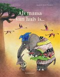 Als mama van huis is… | Annette Herzog |