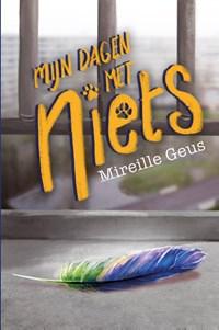 Mijn dagen met Niets   Mireille Geus  