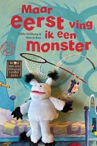 Maar eerst ving ik een monster met vingerpopje | Tjibbe Veldkamp |