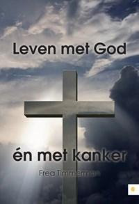 Leven met God én met kanker | Frea Timmerman |