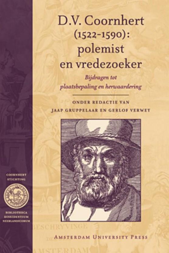 D.V. Coornhert (1522-1590): polemist en vredezoeker
