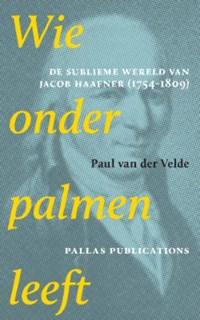 Wie onder palmen leeft | Paul van der Velde |