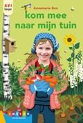 Kom mee naar mijn tuin   Annemarie Bon  