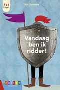 Vandaag ben ik ridder!   Thijs Goverde  