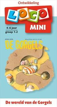 Loco mini de wereld van de Gorgels 4-6 jaar groep 1-2   Jochem Myjer  
