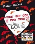 Voor wie doe jij een moord?   Manon Sikkel  