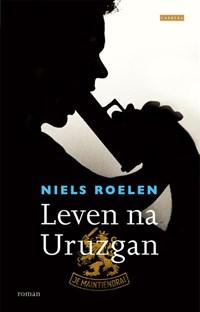 Leven na Uruzgan   Niels Roelen  