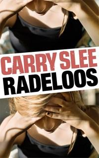 Radeloos   Carry Slee  