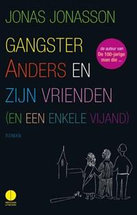 Gangster Anders en zijn vrienden (en een enkele vijand) | Jonas Jonasson |