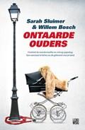 Ontaarde ouders | Sarah Sluimer ; Willem Bosch |
