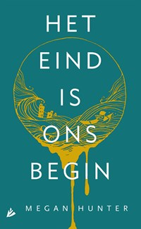 Het eind is ons begin | Megan Hunter |