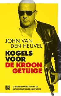 Kogels voor de kroongetuige | John van den Heuvel |