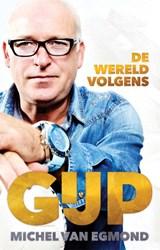 De wereld volgens GIJP | Michel van Egmond | 9789048839520