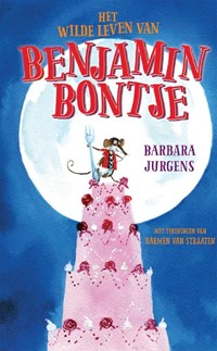 Het wilde leven van Benjamin Bontje   Barbara Jurgens  