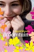 Droomtuin | Ingrid Kluvers |