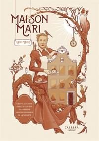 Maison Mari | Mari Maris |
