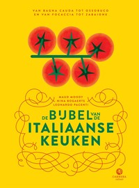 De bijbel van de Italiaanse keuken   Leonardo Pacenti ; Maud Moody  