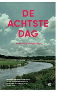 De achtste dag | Annemarie Haverkamp |