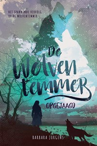 De wolventemmer - Opgejaagd | Barbara Jurgens |