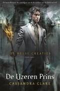 De Helse Creaties 2 - De IJzeren Prins | Cassandra Clare |