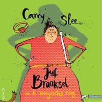 Juf Braaksel en de magische ring | Carry Slee |