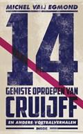 14 gemiste oproepen van Cruijff | Michel van Egmond |