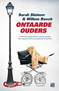 Ontaarde ouders | Willem Bosch ; Sarah Sluimer |