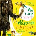 Van rare ridders tot vechtende Vikingen | Marianne Busser ; Ron Schröder |