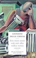 Een mens moet ook niet alles willen weten | Giovanni della Chiusa |