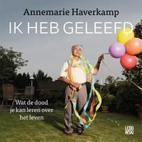 Ik heb geleefd | Annemarie Haverkamp |