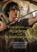 Kronieken van de Academie voor Schaduwjagers | Cassandra Clare |