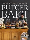 Rutger bakt de 100 allerbeste recepten | Rutger van den Broek |