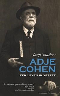 Adje Cohen. Een leven in verzet | Jaap Sanders |
