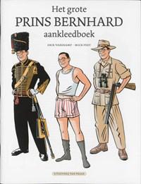 Het grote prins Bernhard aankleedboek | Erik Varekamp ; Mick Peet |